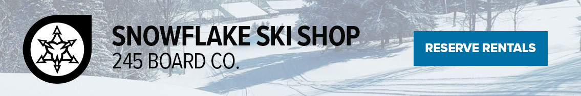 Sowflake Ski Shop & 245 Board Co. Click to Reserve Rentals